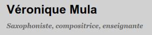 Véronique Mula, Saxophoniste, Compositrice, Enseignante Véronique Mula, Saxophoniste, Compositrice, Enseignante